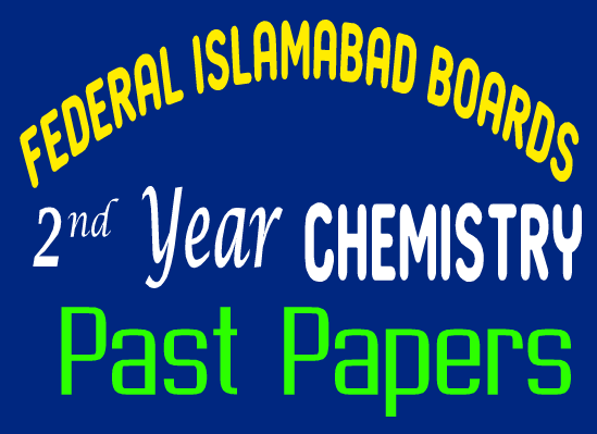 Federal Board Islamabad Past Papers Chemistry