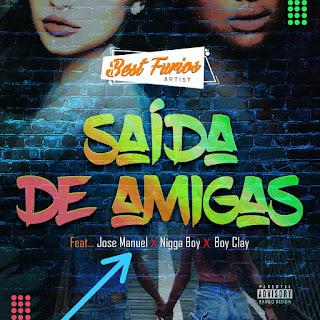 Best Furios  - Saida de Amigas (Feat. Jos Manuel, Niga Boy  Boyclay) ( 2020 ) [DOWNLOAD]