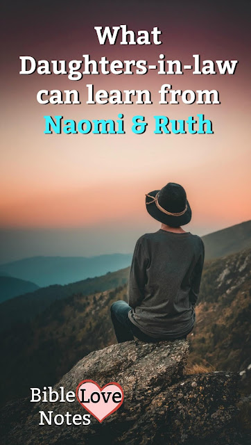 The book of Ruth has some wonderful truths and also some excellent lessons for daughters-in-law. This devotion explains. #Bible #MothersInLaw