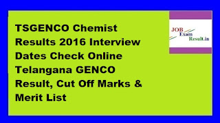 TSGENCO Chemist Results 2016 Interview Dates Check Online Telangana GENCO Result, Cut Off Marks & Merit List