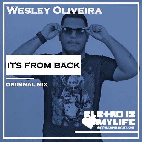 Wesley Oliveira - Its From Back (Original Mix)