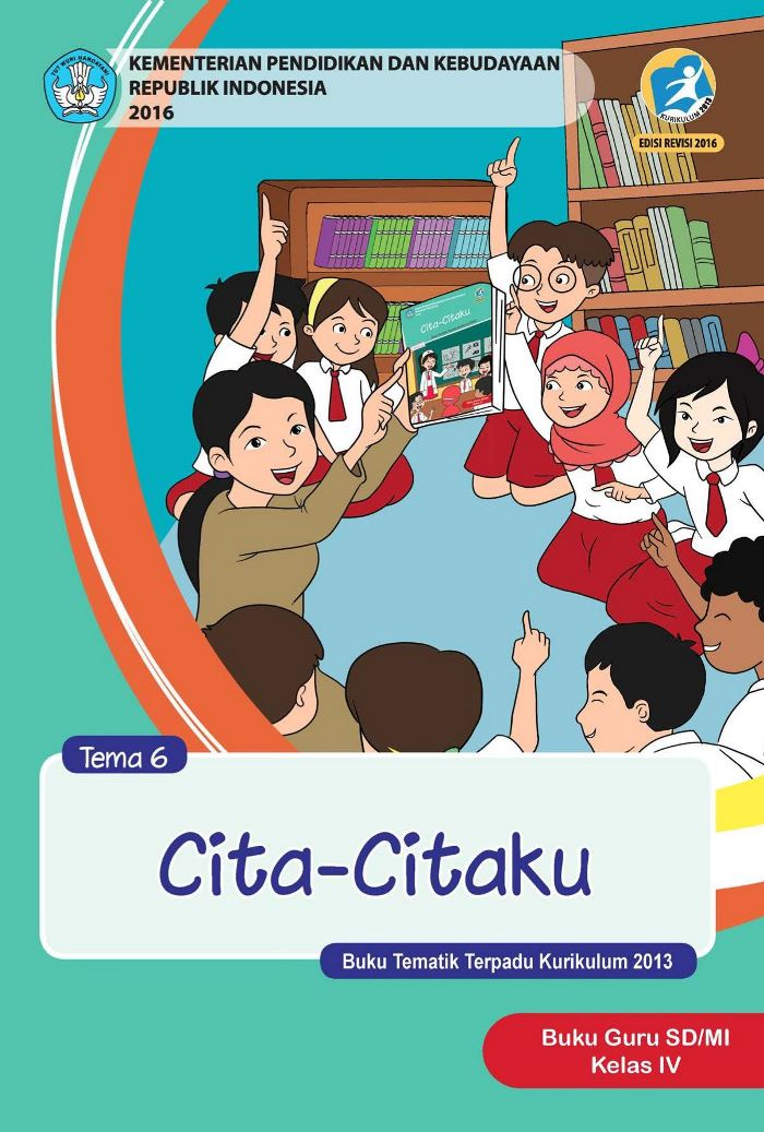 Buku Guru Tematik  SD Kelas IV Tema 6 Cita-Citaku