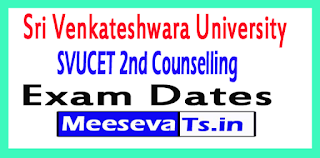 SVUCET 2nd Counselling Exam Dates
