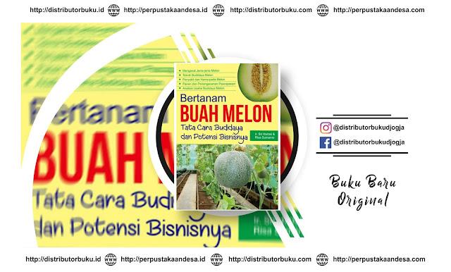 Bertanam Buah Melon: Tata Cara Budidaya dan Potensi Bisnisnya