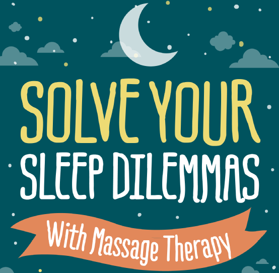 Solve Your Sleep Dilemmas With Massage Therapy #Infographic