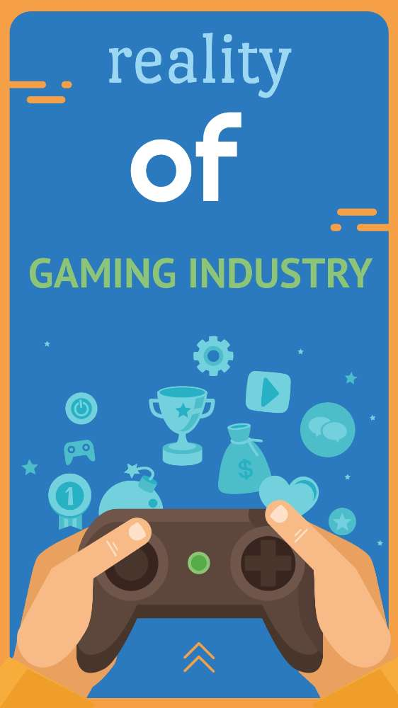 Reality of gaming industry