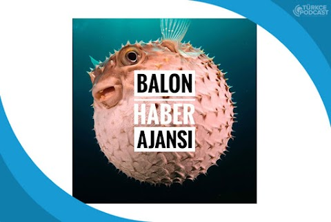 Balon Haber Ajansı Podcast