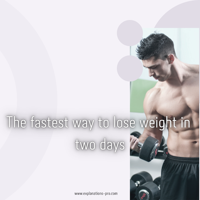 The fastest way to lose weight in two days
