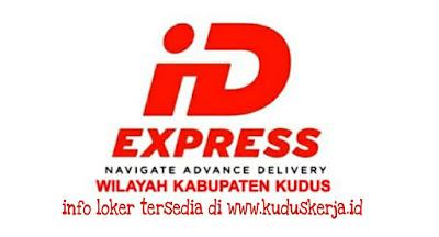 Lowongan Kerja Kurir ID Express Wilayah Kabupaten Kudus