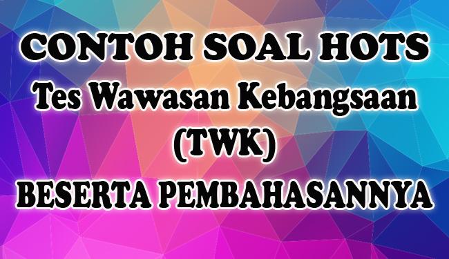 Soal Hots Tes Wawasan Kebangsaan Twk Cpns 2019 Dan