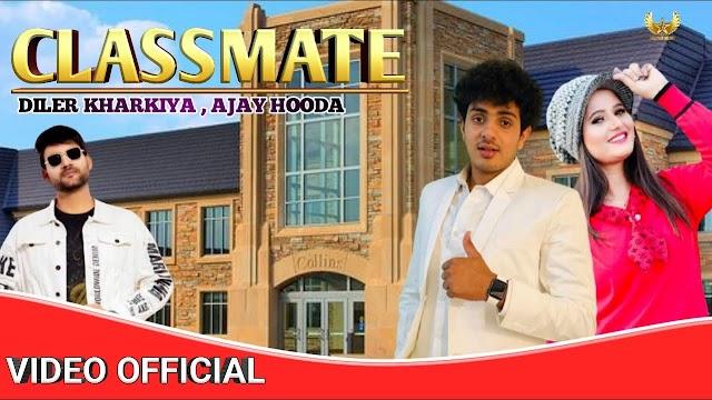 क्लासमेट / Classmate Lyrics - Diler Kharkiya | Ajay Hooda