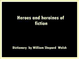 Heroes and heroines of fiction Dictionary