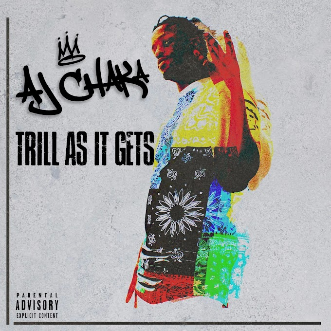 """Album of the week: """"Trill as It Gets"""" By AJ Chaka"""