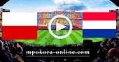 نتيجة مباراة هولندا وبولندا بث مباشر كورة اون لاين 04-09-2020 دوري الأمم الأوروبية