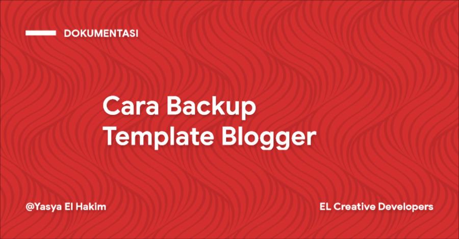 Cara Backup Template Blogger