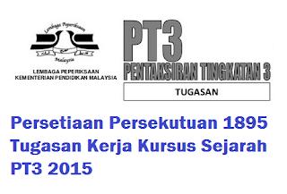 Tugasan PT3 2015 Sejarah - Persetiaan Persekutuan 1895