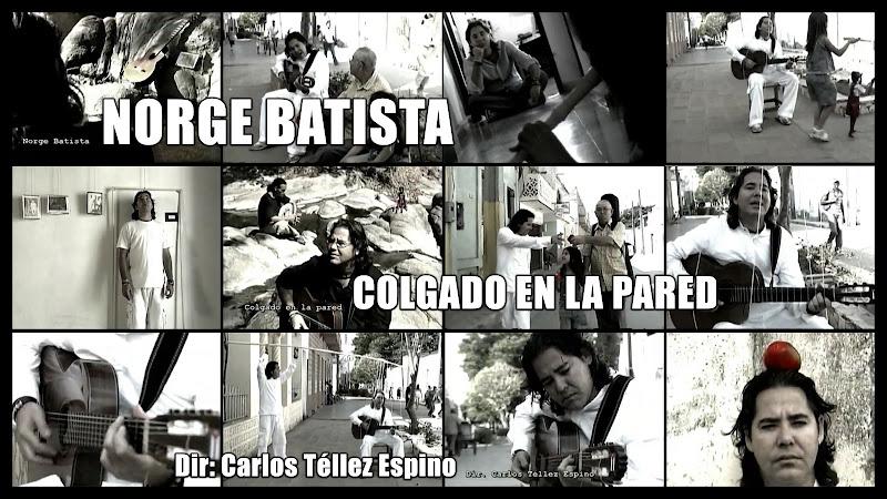Norge Batista - ¨Colgado en la pared¨ - Videoclip - Director: Carlos Téllez Espino. Portal Del Vídeo Clip Cubano