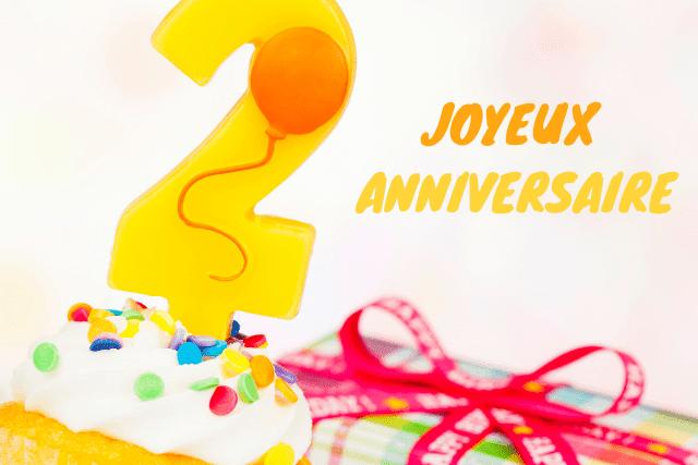 Joyeux anniversaire 2 ans - Textes et Messages