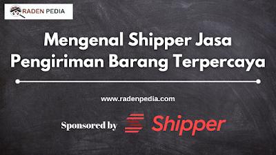 Mengenal Shipper Jasa Pengiriman Barang Terpercaya - www.radenpedia.com