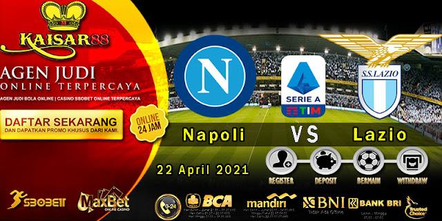 Prediksi Bola Terpercaya Liga Italia Napoli Vs Lazio 23 April 2021