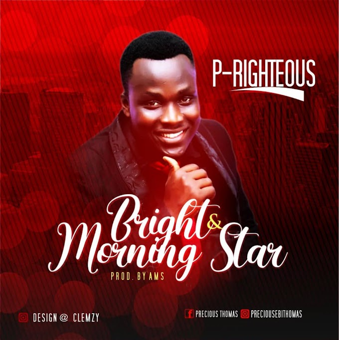 P-Righteous – Bright & Morning Star | MP3 DOWNLOAD