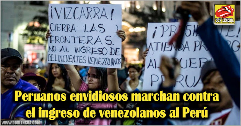 Peruanos envidiosos marchan contra el ingreso de venezolanos al Perú