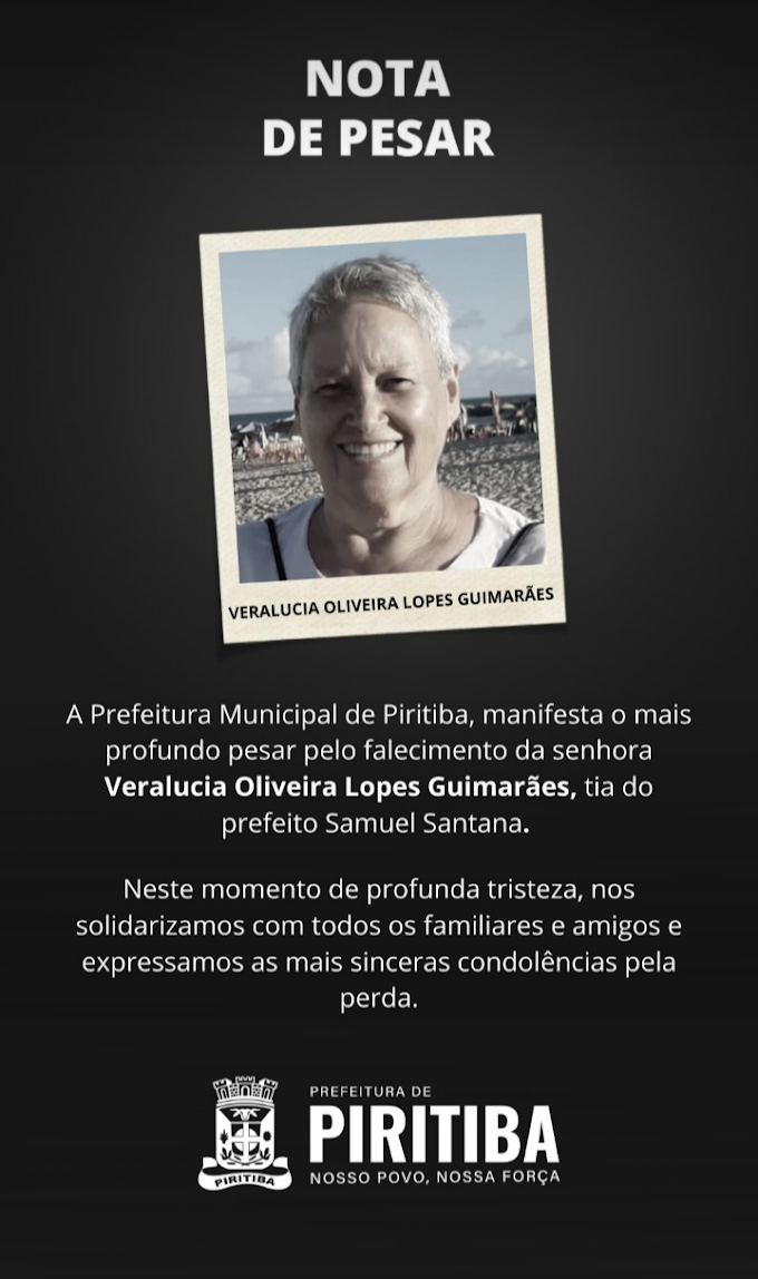 Piritiba: Prefeitura municipal emite nota de pesar pelo falecimento de Veralucia Oliveira, tia do prefeito Samuel.