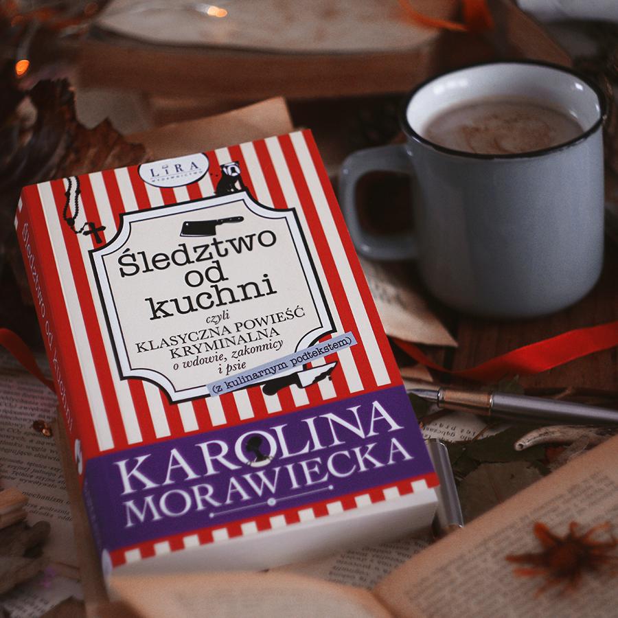 #85 Śledztwo od kuchni - Karolina Morawiecka