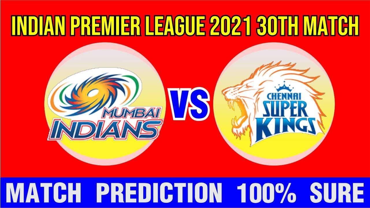 Chennai vs Mumbai IPL T20 30th Match Today 100% Match Prediction Who will win