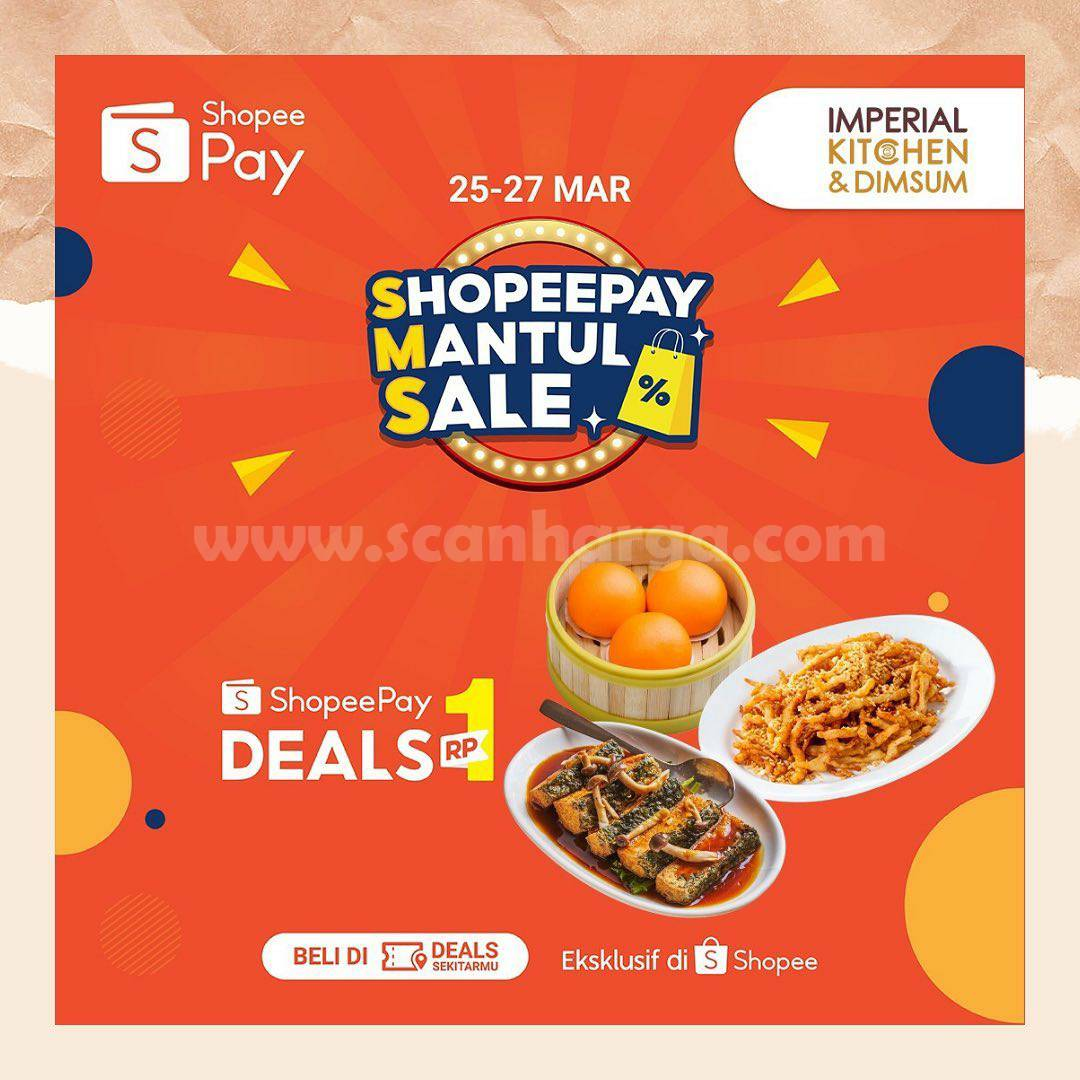 Promo Imperial Kitchen ShopeePay Mantul Sale! Beli Voucher Cashback 100% hanya Rp1,-