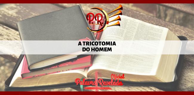 A TRICOTOMIA DO HOMEM