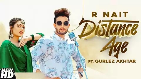 Distance Age Lyrics in Punjabi | R Nait, Gurlez Akhtar