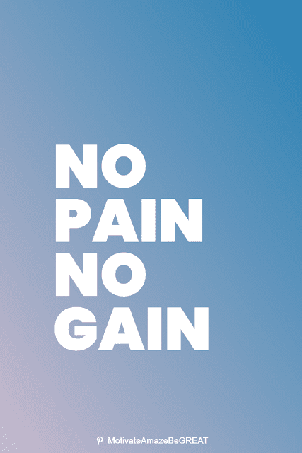"""Wise Old Sayings And Proverbs: """"No pain, no gain."""""""