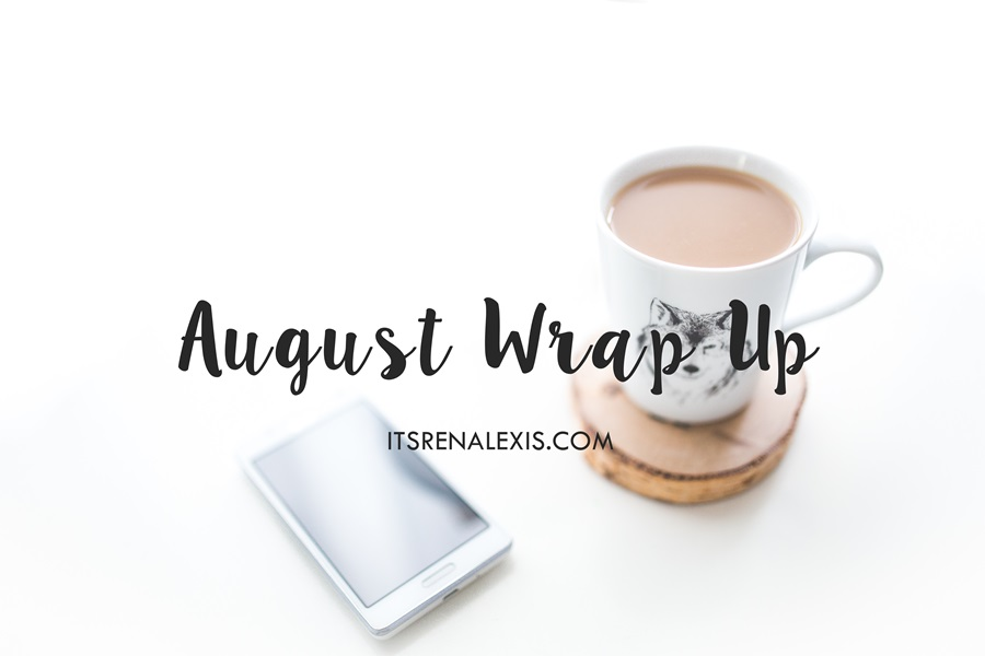 Renee's August Wrap Up