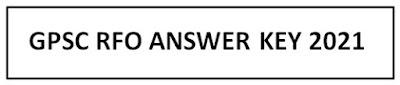 GPSC Range Forest Officer Answer Key 2021 Download GPSC RFO Answer Key 2021 PDF @ gpsc.gujarat.gov.in