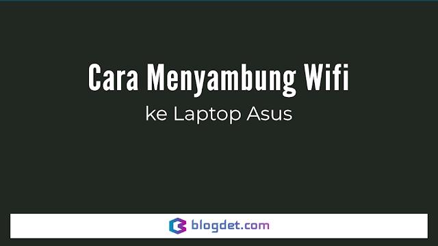 Cara Menyambung Wifi ke Laptop Asus