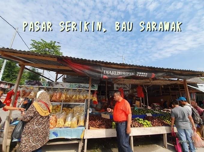 PASAR SERIKIN, SARAWAK