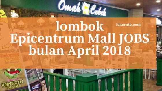 Lowongan Kerja Lombok Epicentrum Mall bulan April 2018