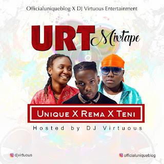 MP3: Officialuniqueblog X DJ Virtuous – URT Mixtape (Unique, Rema and Teni)