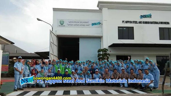 Lowongan Kerja PT Nippon Steel And Sumikin Materials Indonesia (NSMI)