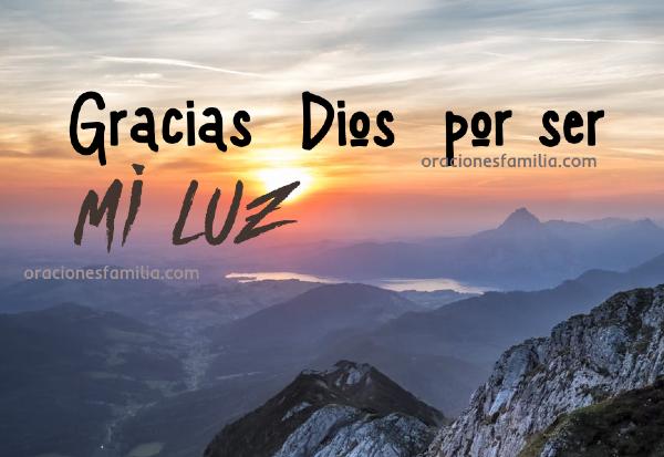 frases de gracias a Dios por ser mi luz mensaje cristiano oracion agradecimiento