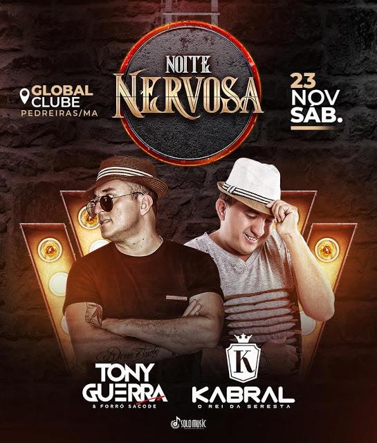 Noite Nervosa com  Tony Guerra & Forró  Sacode & Kabral no Global Clube