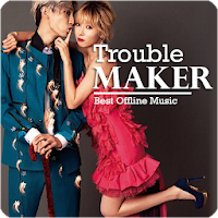 Trouble Maker - Best Offline Music Apk Download for Android