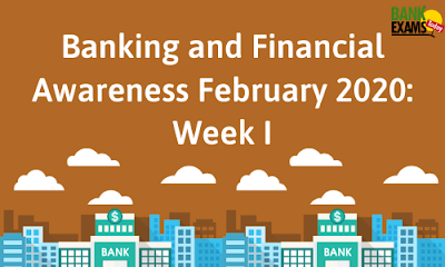 Banking and Financial Awareness February 2020: Week I