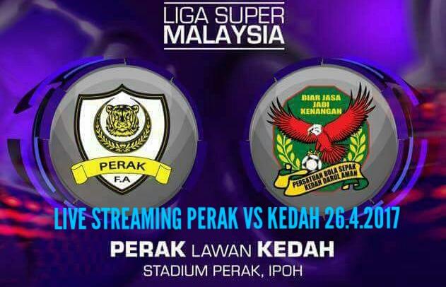 Live Streaming Perak vs Kedah 26 April 2017 Liga Super