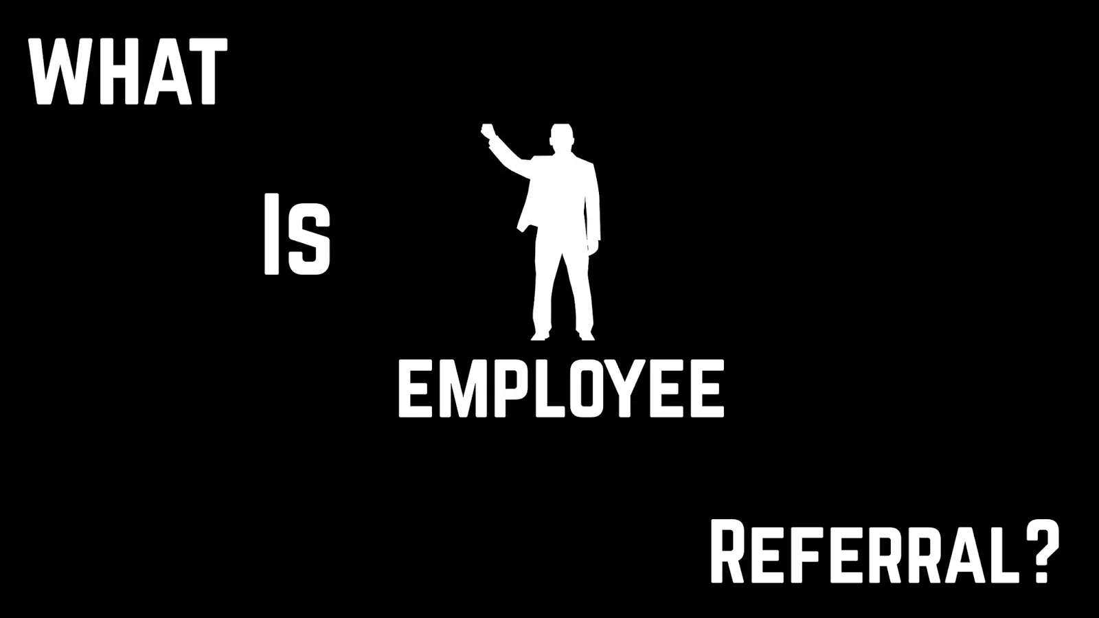 What is employee referral