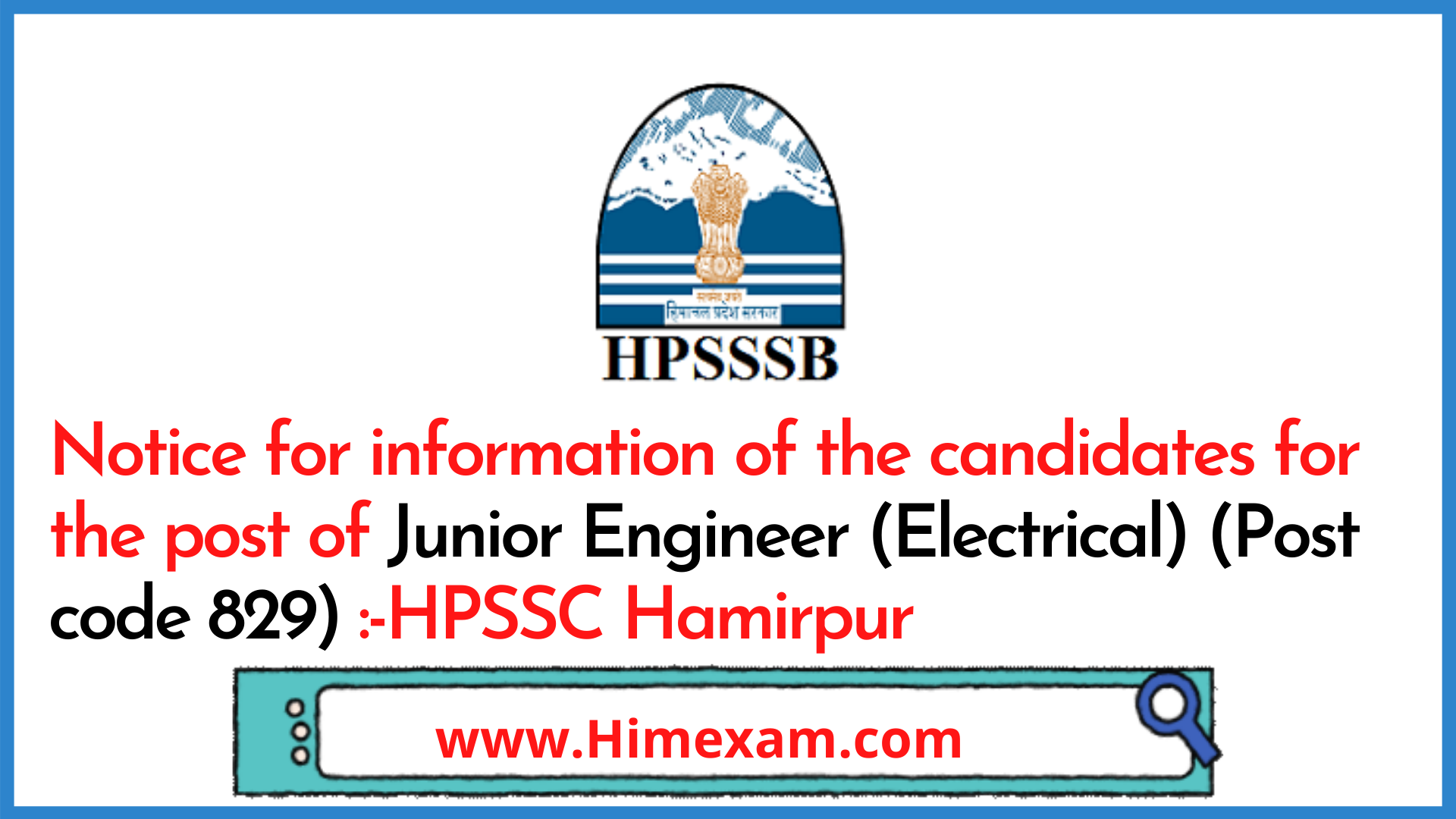 Notice for information of the candidates for the post of Junior Engineer (Electrical) (Post code 829) :-HPSSC Hamirpur