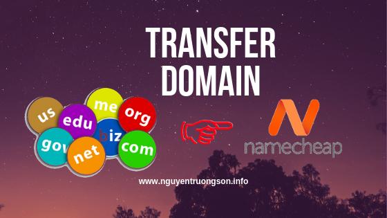 Hướng dẫn cách Transfer Domain sang Namecheap chi tiết nhất