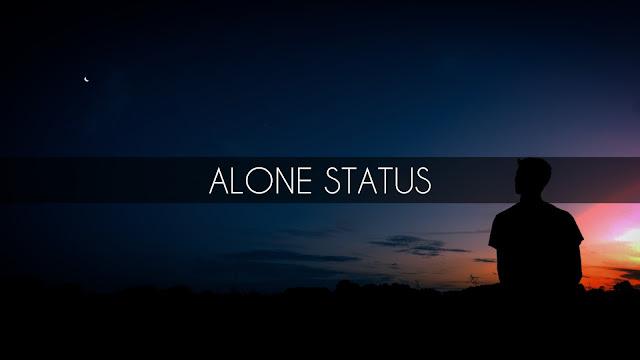 alone status, feeling alone status, alone sad status, alone status in english