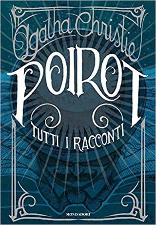 Tutti i racconti di Hercule Poirot